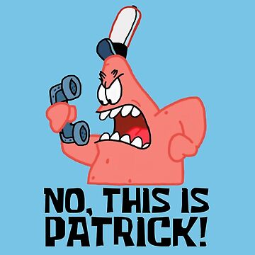 No, This Is Patrick! - Spongebob by LagginPotato64