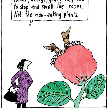 Smell the Roses / Man Eating Plant by judyhoracek