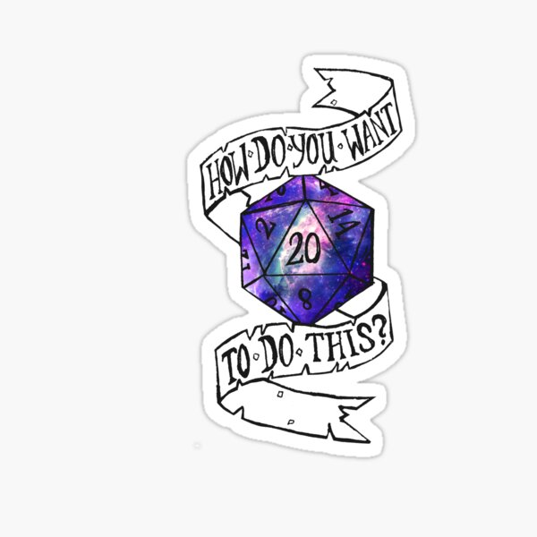 HDYWTDT Ribbon- Galaxy d20 Sticker
