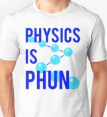 Physics Is Phun Unisex T-Shirt