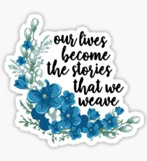 our lives become the stories that we weave - once on this island Sticker