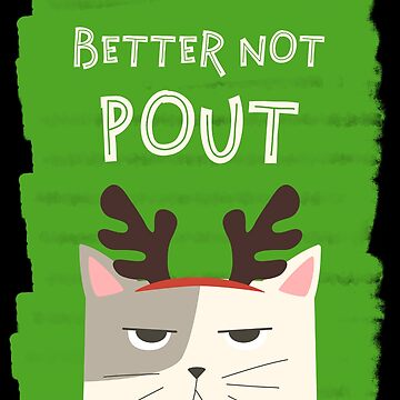 Cranky Cat Christmas - Better Not Pout Christmas Song by TrndSttr