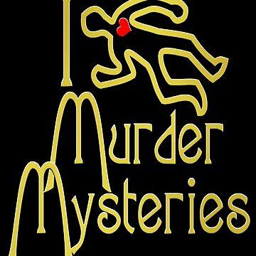 I Love Murder Mysteries  by Gravityx9
