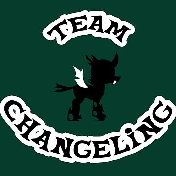 Team Changeling by Mirisha