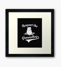Respect the Groundhog Day  Framed Print