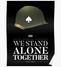506th Parachute Infantry - We Stand Alone Together Poster