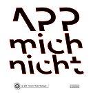 App mich nicht [ roter Rand ] von KSN-Berlin