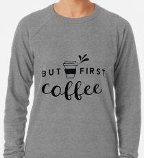Mais d'abord, café - noir Sweat léger