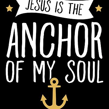 Jesus is the anchor of my soul - Funny Christian by alexmichel