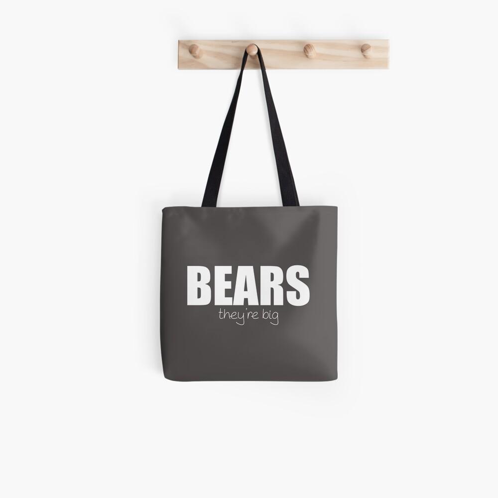 BEARS - they're big Tote Bag