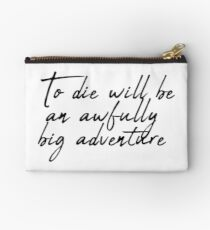 "Peter Pan Quote J.M Barrie  ""To Die Would Be an Awfully Big Adventure""  Zipper Pouch"