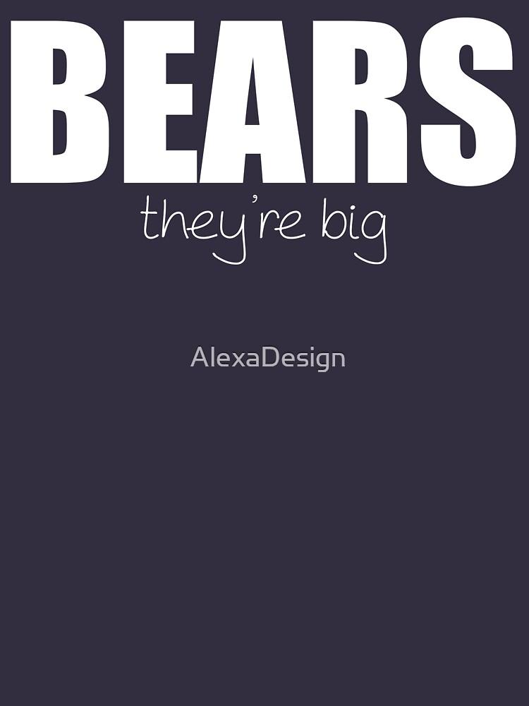 BEARS - they're big by AlexaDesign