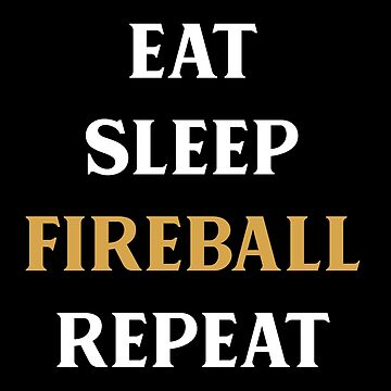 Eat Sleep Fireball Repeat Tabletop RPG Addict by pixeptional