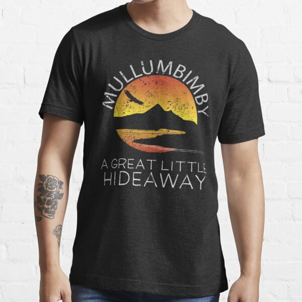 Mullumbimby A Great Little Hideaway Essential T-Shirt