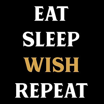 Eat Sleep Wish Repeat Tabletop RPG Addict by pixeptional