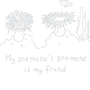 My anemones's anemone is my frond - Pale print for dark t-shirts by worldofmoose