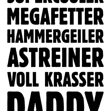 Supercooler Megafetter Hammergeiler Astreiner Voll Krasser Daddy (Black) by MrFaulbaum