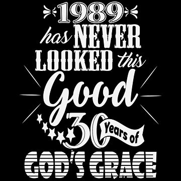 Thirty Years of God's Grace 1989 Birthday by identiti