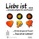 Liebe ist ... sein Leben für seine Freunde aufgeben! von KSN-Berlin