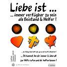 Liebe ist ... immer verfügbar zu sein, als Beistand & Helfer! von KSN-Berlin