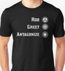 Rob / Greet / Antagonize RDR2 Unisex T-Shirt
