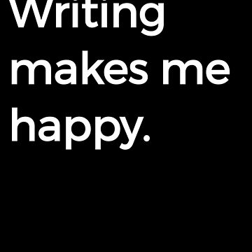 Writing Books Self Publishing Authors Writing Makes Me Happy by zot717