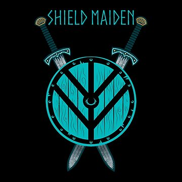 Viking Shield Maiden Badass Women Warriors by Glimmersmith