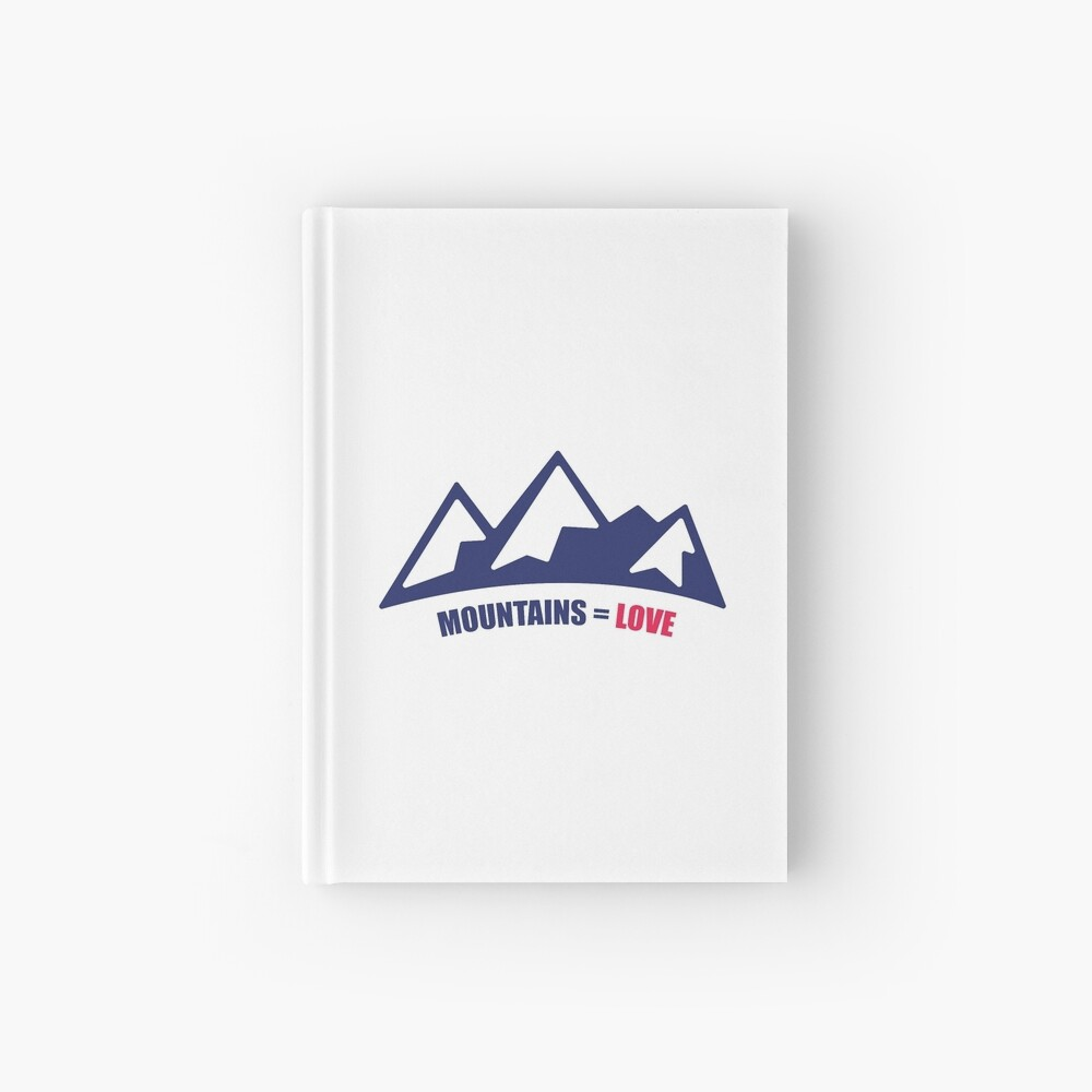 Mountains = Love Hardcover Journal