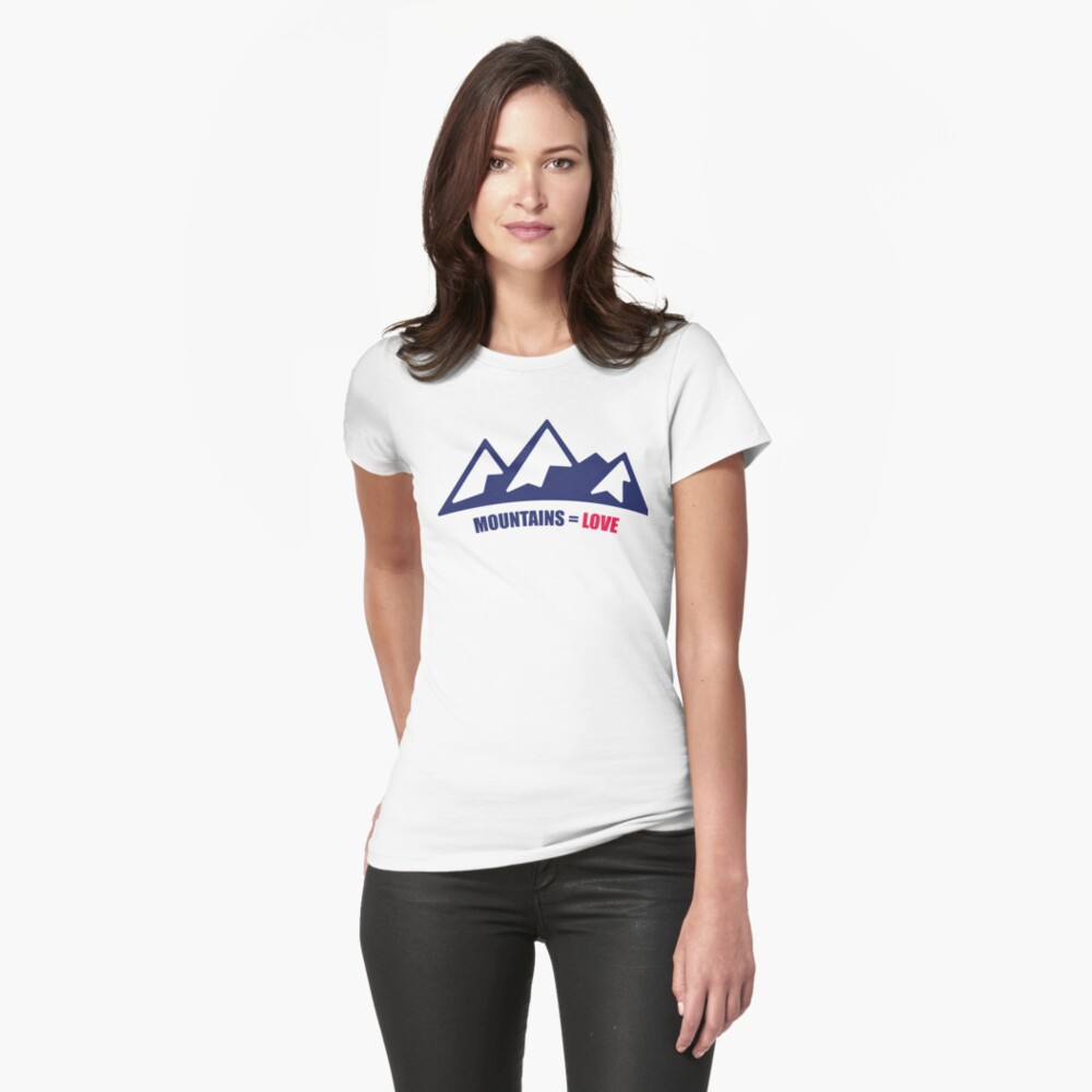 Mountains = Love Fitted T-Shirt