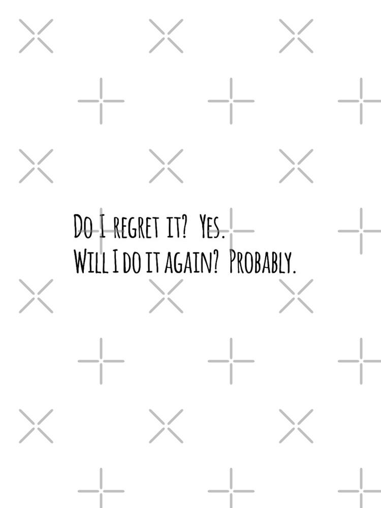 Do I regret it? New Girl Quote by katelyngonos