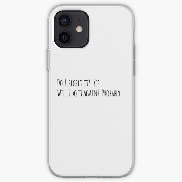Do I regret it? New Girl Quote iPhone Soft Case