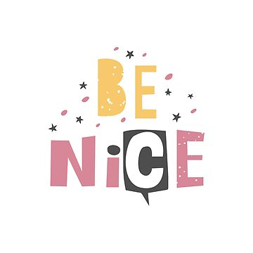 Be nice inspirational quote  by nastybo