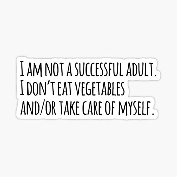 I am not a successful adult - New Girl Quote Sticker