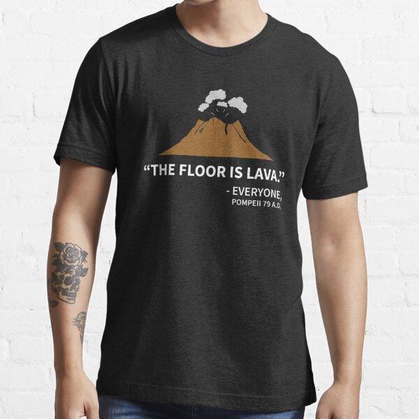 History Pompeii Floor Is Lava Essential T-Shirt
