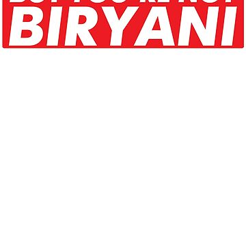 But You're Not Biryani by kamrankhan
