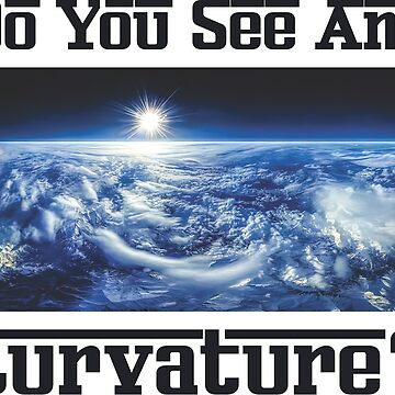 Do You See Any Curvature? by pronyctech