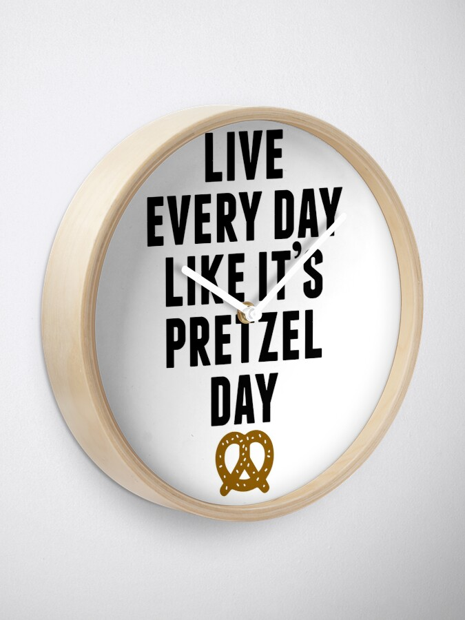 Alternate view of Live Every Day Like It's Pretzel Day Clock