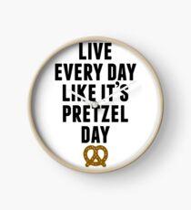 Live Every Day Like It's Pretzel Day Clock
