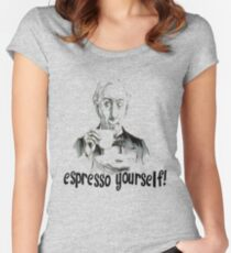 Espresso yourself! Women's Fitted Scoop T-Shirt