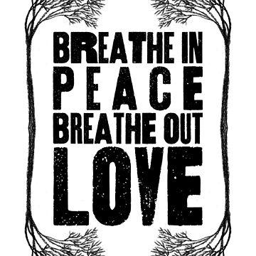 Respirar en paz Respirar amor ♥ de wolfandbird