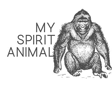 Apes are My Spirit Animal by 25vintageplace