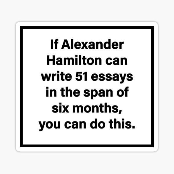 Hamilton-51 Essays Sticker