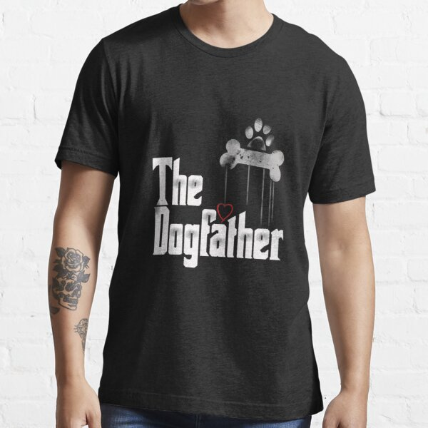 The Dogfather Shirt Dad Dog T-shirt | Funny Father's Day  Essential T-Shirt