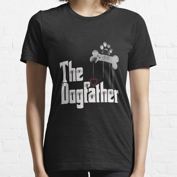 The Dogfather Shirt Dad Dog T-shirt   Funny Father's Day  Essential T-Shirt