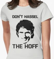 Don't HASSEL the HOFF! Women's Fitted T-Shirt