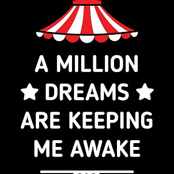 PT Barnum Quotes A Million Dreams are Keeping Me Awake by EKGifts