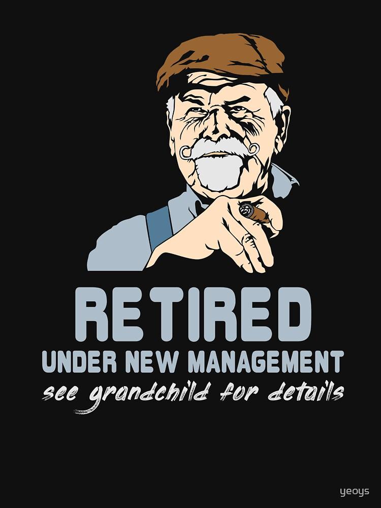 Retired Under New Management Grandchild - Funny Retirement Gift von yeoys