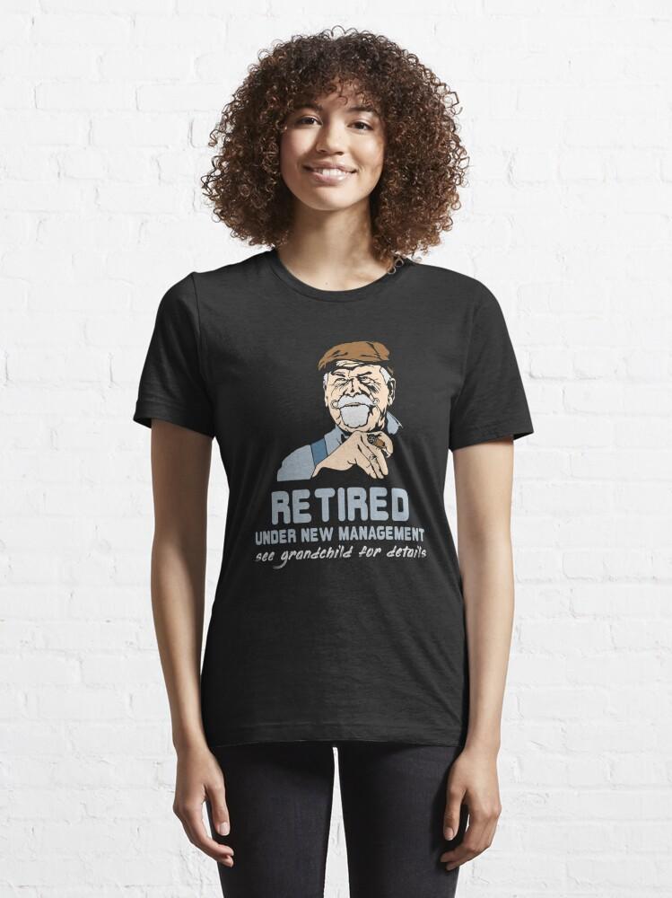 Alternative Ansicht von Retired Under New Management Grandchild - Funny Retirement Gift Essential T-Shirt