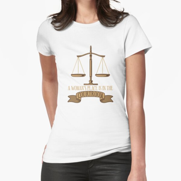 A Woman's Place Is In The Courtroom - Funny Lawyer Gift Fitted T-Shirt