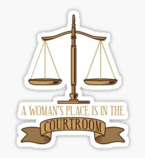 A Woman's Place Is In The Courtroom - Funny Lawyer Gift Sticker